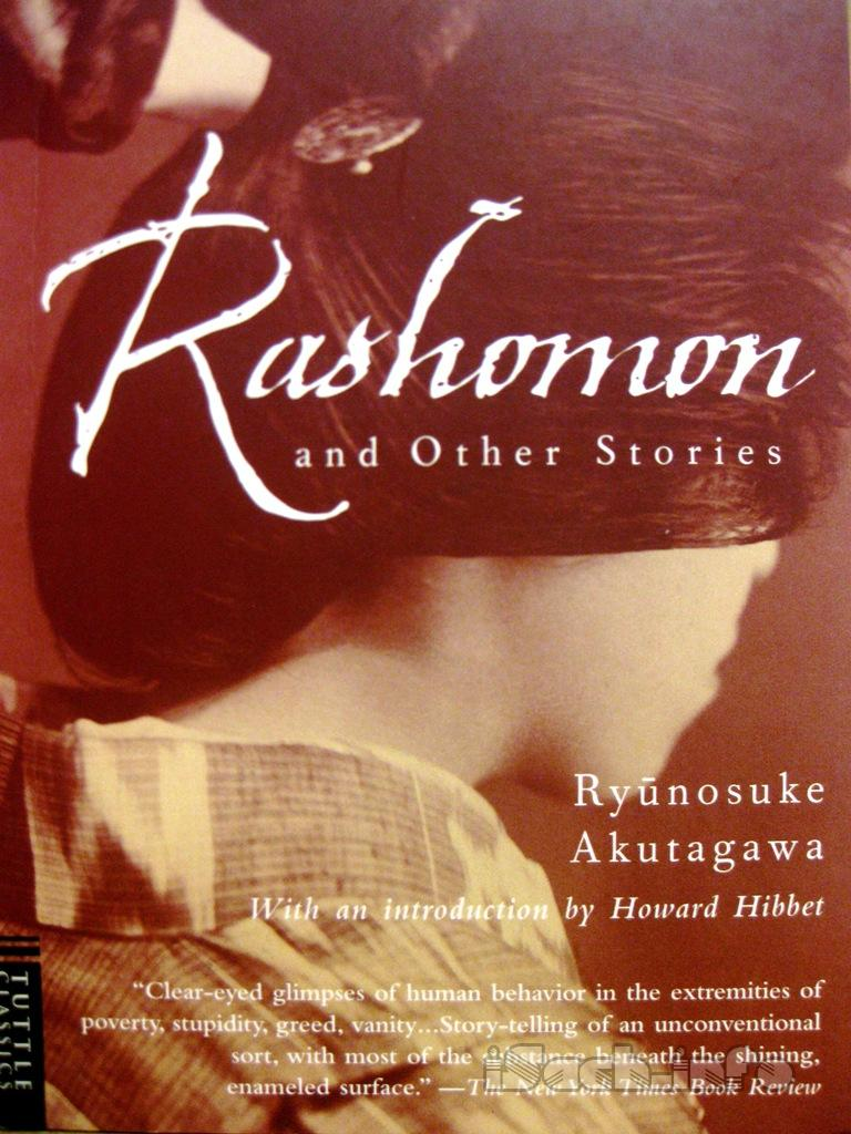 a comparison of the short story in a grove by ryunosuke akutagawa and the movie rashomon From the short story rashomon, the film's opening and ending scenes are based, but the main story of the film is based on in the grove naturally there are always differences between the film and the stories, like other books or novels that became films.